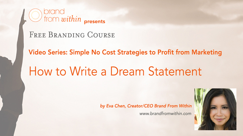 How to Make the Right Dream Happen: Part 2 – Writing a Dream Statement